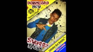 Swagga Fresh - Ustedes son Botella 2.0 (Dembow 2014) [Prod. La Melodía]