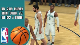 NBA 2K18 Play Now online - Get CP3 a roster! (Episode 23)