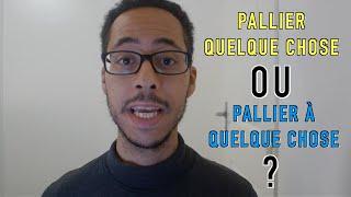 La Minute Ecrire Juste #19 - Pallier ou Pallier à ?
