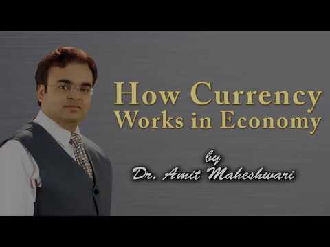 How Currency Works in Economy | By Dr. Amit Maheshwari