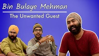 Bin Bulaye Mehman | Unwanted Guest | Harshdeep Ahuja ft. Gaurav Arora