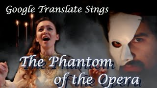 Google Translate Sings: The Phantom of the Opera (ft. Caleb Hyles)
