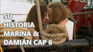 SU HISTORIA MARINA & DAMIÁN CAP 6