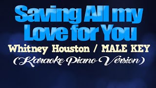 SAVING ALL MY LOVE FOR YOU - Whitney Houston/MALE KEY (KARAOKE PIANO VERSION)