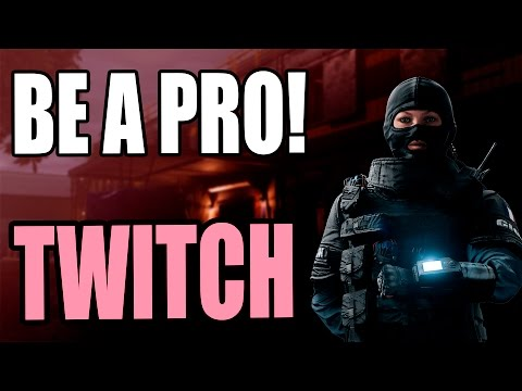 Be a Pro | Twitch | Rainbow Six Siege - Guia Tutorial