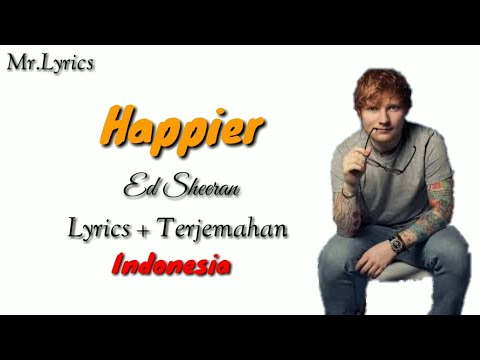 happier-animasi-lirik-dan-terjemahan-|-ed-sheeran