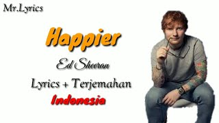 Happier Animasi Lirik dan terjemahan | Ed Sheeran