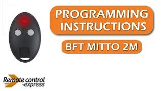 programming my remote bft mitto 2m