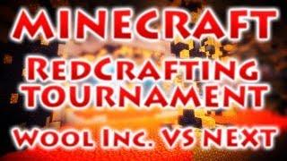 Турнир RedCrafting - Матч 1/4 Финала - Wool Inc. vs NEXT