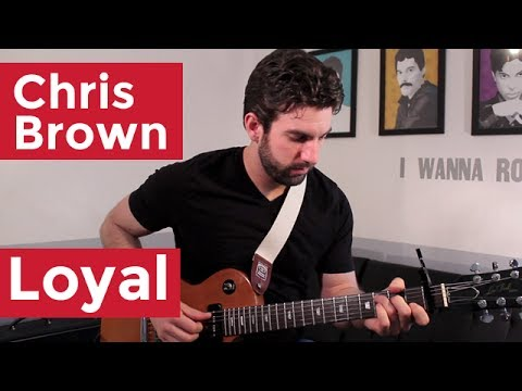 Chris Brown - Loyal (Guitar Chords & Lesson) by Shawn Parrotte