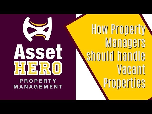 Asset Hero Property Management | How to Handle Vacant Properties