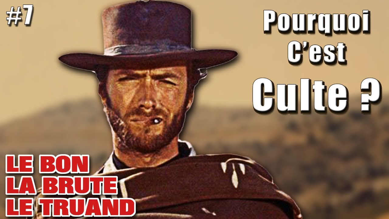 Download LE BON, LA BRUTE ET LE TRUAND - Pourquoi C'est Culte ? [#7]