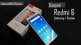 New Xiaomi Redmi 6 Smartphone Unboxing + Full Review - Xiaomi India 2018