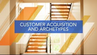 The Lean Approach: Customer Acquisition and Archetypes