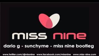 Dario G - Sunchyme [Miss Nine Bootleg]
