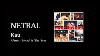 NETRAL - Kau [LIRIK]