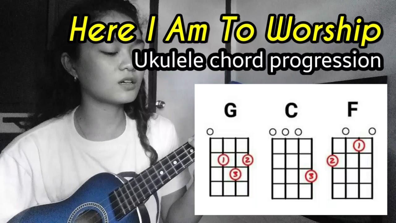 Here I am To Worship Ukulele Chords EASY CHORDS