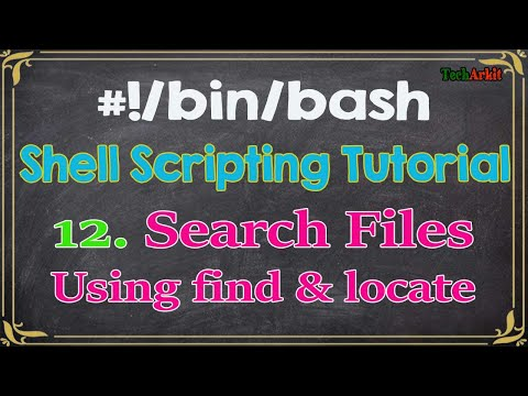 Shell Scripting Tutorial-12 Find, Locate Command To Search For Files & Directories | Tech Arkit