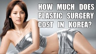 How Much Does Plastic Surgery Cost Korea