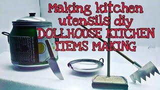KITCHEN UTENSILS MAKING DIY/DOLLHOUSE KITCHEN ITEMS MAKING #DIY #UTENSILS