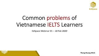 EdSpace Webinar: Common Problems of Vietnamese IELTS Learners