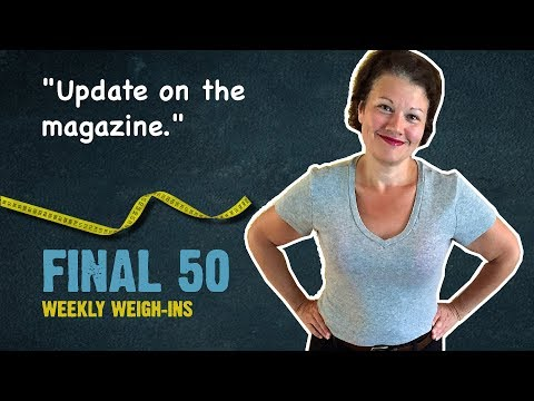update-on-the-magazine:-weeks-29-30-weigh-in