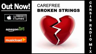 Carefree - Broken Strings (Cansis Radio Mix) /// VÖ: 24.04.2009