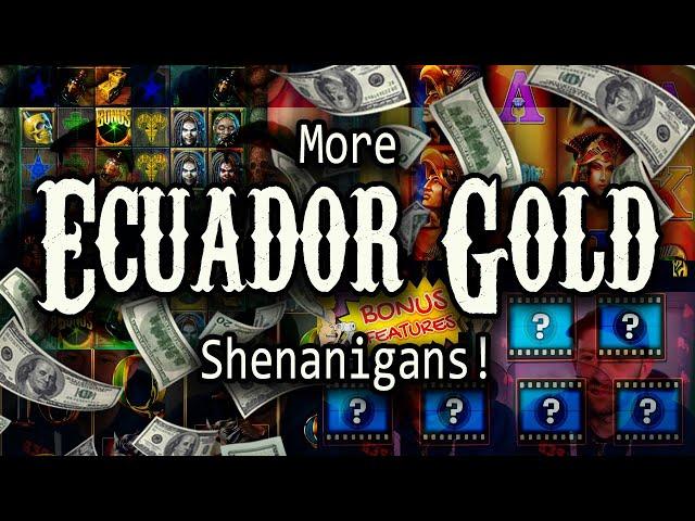 Online Slots: More Ecuador Gold Shenanigans