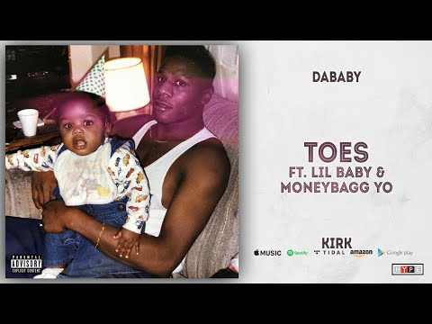 DaBaby - Toes Ft. Lil Baby & Moneybagg Yo (KIRK)