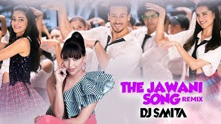 The Jawaani Song (Remix) – DJ Smita |  Student Of The Year 2