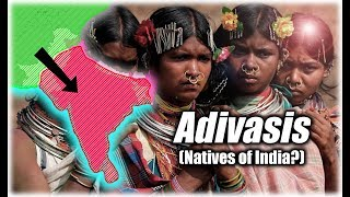 What on Earth Happened to the Indigenous Inhabitants of India? Adivasis and the Tribals