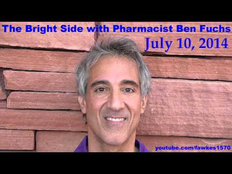 The Bright Side with Pharmacist Ben Fuchs [Commercial Free] 07/10/14