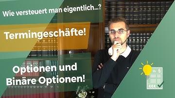 Besteuerung von Termingeschäften, Optionen und Binären Optionen!
