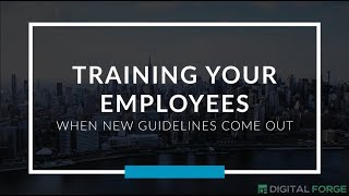 Training Your Employees When New Guidelines Come Out