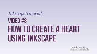 Video #8 - How to Create a Heart using Inkscape - Inkscape Tutorial