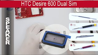 How to replace 🔧 📢  Loud speaker (ear speaker) 📱 HTC Desire 600 (PO49100, PO49110)(, 2015-05-23T16:04:08.000Z)