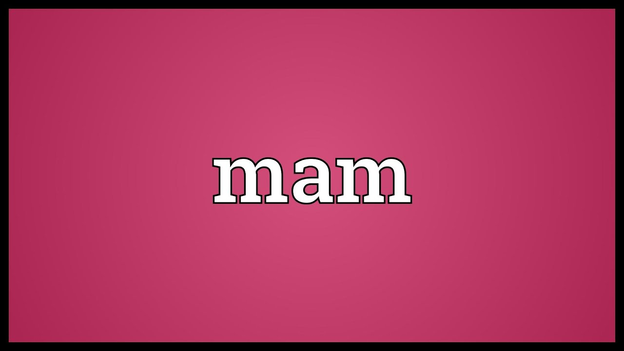 Mam Meaning