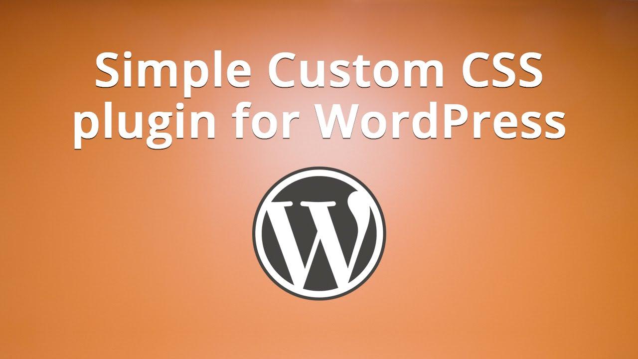 Simple Custom CSS plugin for WordPress - YouTube