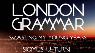 London Grammar - Wasting My Young Years (Sigmus & J-Turn Remix) [FREE DOWNLOAD]