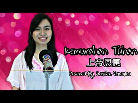 Kemurahan Tuhan (COVER)Lagu Rohani Mandarin - Jenifer Veronica (Oriental Worship)