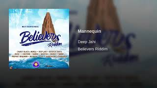 Deep Jahi - Mannequin (Believers Riddim) February 2019