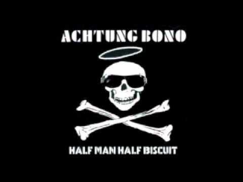 Half Man Half Biscuit - Achtung Bono [Full Album] music