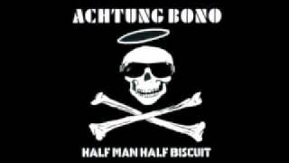 Half Man Half Biscuit - Achtung Bono [Full Album]
