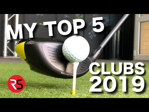 MY TOP 5 FAVOURITE GOLF CLUBS 2019