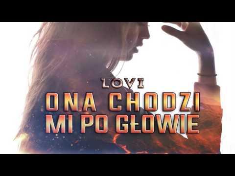 Lovi - Ona Chodzi Mi Po Głowie (Audio)