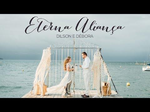 DILSON E DÉBORA - ETERNA ALIANÇA