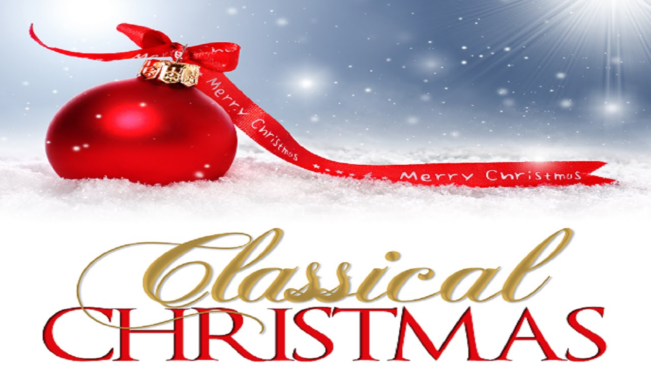 a classical christmas instrumental music - Classical Christmas