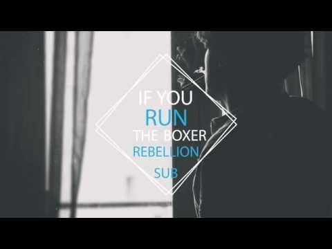 The Boxer Rebellion If You Run Sub
