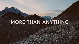 More Than Anything (Lyrics) ~ Corey Voss & Madison Street Worship