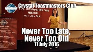 Never Too Late, Never Too Old (Crystal Toastmasters)